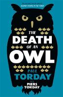 The Death of an Owl: From the author of Salmon Fishing in the Yemen, a witty tale of scandal and subterfuge (Hardback)