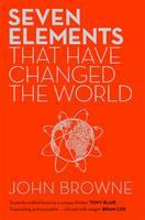 Seven Elements That Have Changed the World: Iron, Carbon, Gold, Silver, Uranium, Titanium, Silicon (Hardback)