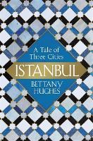 Istanbul: A Tale of Three Cities (Hardback)