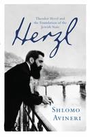 Herzl: Theodor Herzl and the Foundation of the Jewish State (Hardback)