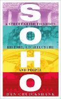 Soho: A Street Guide to Soho's History, Architecture and People (Hardback)