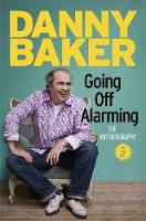 Going Off Alarming: The Autobiography: Vol 2 (Hardback)