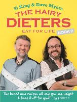 The Hairy Dieters Eat for Life: How to Love Food, Lose Weight and Keep it Off for Good! (Paperback)