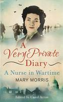 A Very Private Diary: A Nurse in Wartime (Hardback)