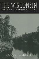The Wisconsin: River of a Thousand Isles (Paperback)