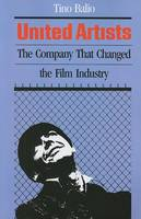 United Artists: The Company That Changed the Film Industry (Paperback)