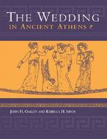 The Wedding in Ancient Athens - Wisconsin Studies in Classics (Paperback)