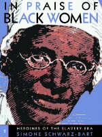 In Praise of Black Women: Heroines of the Slavery Era v. 2 (Hardback)