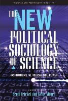 The New Political Sociology of Science: Institutions, Networks, and Power - Science and Technology in Society (Paperback)