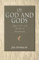 Of God and Gods: Egypt, Israel, and the Rise of Monotheism - George L. Mosse Series in the History of European Culture, Sexuality, and Ideas (Paperback)