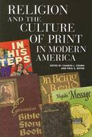 Religion and the Culture of Print in Modern America - Print Culture History in Modern America (Hardback)