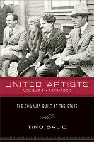 United Artists v. 1; 1919-1950 - The Company Built by the Stars (Paperback)