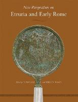 New Perspectives on Etruria and Early Rome - Wisconsin Studies in Classics (Hardback)