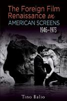 The Foreign Film Renaissance on American Screens, 1946-1973 (Paperback)