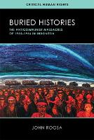 Buried Histories: The Anticommunist Massacres of 1965-1966 in Indonesia - Critical Human Rights (Hardback)