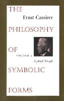 The Philosophy of Symbolic Forms: Volume 2: Mythical Thought - Cassirers Philosophy of Symbolic Forms                 (YUP) (Paperback)