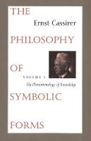 The Philosophy of Symbolic Forms: Volume 3: The Phenomenology of Knowledge - Cassirers Philosophy of Symbolic Forms                 (YUP) (Paperback)