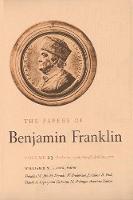 The Papers of Benjamin Franklin, Vol. 23: Volume 23: October 27, 1776, through April 30, 1777 - The Papers of Benjamin Franklin (Hardback)