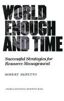 World Enough and Time: Successful Strategies for Resource Management (Paperback)