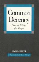 Common Decency: Domestic Policies After Reagan (Paperback)