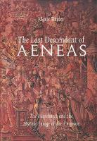 The Last Descendant of Aeneas: The Hapsburgs and the Mythic Image of the Emperor (Hardback)