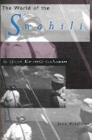 The World of the Swahili: An African Mercantile Civilization (Paperback)