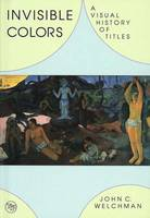 Invisible Colours: A Visual History of Titles (Hardback)