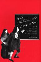 The Melodramatic Imagination: Balzac, Henry James, Melodrama, and the Mode of Excess (Paperback)
