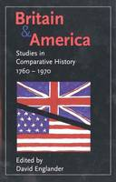 Britain and America: Studies in Comparative History, 1760-1970 - Open University (Hardback)