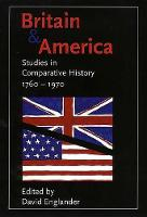 Britain and America: Studies in Comparative History, 1760-1970 (Paperback)