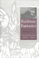 Rabbinic Fantasies: Imaginative Narratives from Classical Hebrew Literature (Paperback)