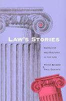 Law's Stories: Narrative and Rhetoric in the Law (Paperback)