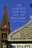 On Alberti and the Art of Building (Hardback)