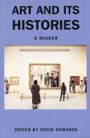 Art and its Histories: A Reader (Paperback)