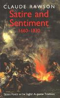 Satire and Sentiment, 1600-1830: Stress Points in the English Augustan Tradition (Paperback)