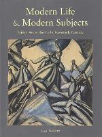 Modern Life & Modern Subjects: British Art in the Early Twentieth Century - The Paul Mellon Centre for Studies in British Art (Hardback)
