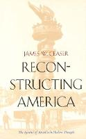 Reconstructing America: The Symbol of America in Modern Thought (Paperback)