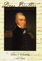 Dear Brother: Letters of William Clark to Jonathan Clark (Hardback)