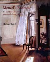 Menzel's Realism: Art and Embodiment in Nineteenth-century Berlin (Hardback)