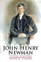 John Henry Newman: The Challenge to Evangelical Religion (Hardback)