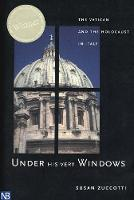 Under His Very Windows: The Vatican and the Holocaust in Italy (Paperback)