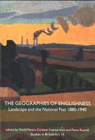 The Geographies of Englishness: Landscape and the National Past, 1880-1940 - The Paul Mellon Centre for Studies in British Art v. 10 (Hardback)