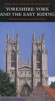 Yorkshire: York and the East Riding - Pevsner Architectural Guides: Buildings of England (Hardback)
