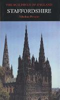 Staffordshire - Pevsner Architectural Guides: Buildings of England (Hardback)