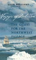 Voyages of Delusion: The Quest for the Northwest Passage (Hardback)