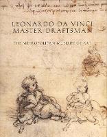 Leonardo da Vinci, Master Draftsman - Metropolitan Museum of Art Series (Hardback)