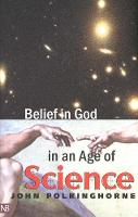 Belief in God in an Age of Science - The Terry Lectures (Paperback)