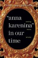 """Anna Karenina"" in Our Time: Seeing More Wisely - Russian Literature and Thought Series (Hardback)"
