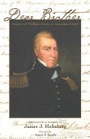 Dear Brother: Letters of William Clark to Jonathan Clark (Paperback)