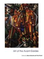 Art of the Avant-gardes - Open University Art of the Twentieth Century v.2 (Hardback)